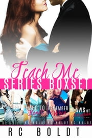 The Teach Me Series 4-book bundle - Wildest Dream, Hard To Handle, Remember When, and Laws of Attraction ebook by RC Boldt