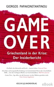 Game Over - Griechenland in der Krise: Der Insiderbericht ebook by Jens Bastian, Giorgos Papakonstantinou