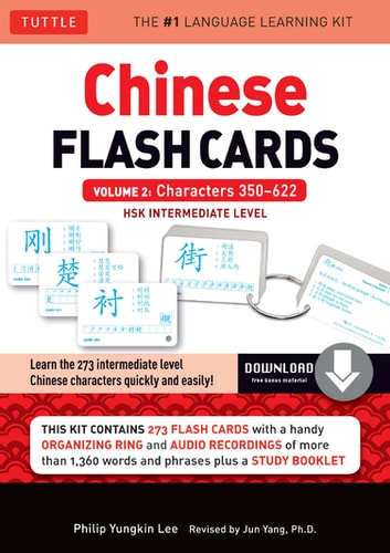 Chinese Flash Cards Kit Ebook Volume 2 - HSK Intermediate Level: Characters 350-622 (Downloadable Audio Included) ebook by Philip Yungkin Lee,Jun Yang Ph.D.