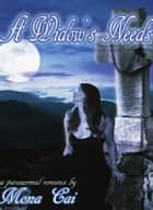 A Widow's Needs: a Paranormal Romance ebook by Mona Cai