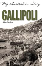 Gallipoli ebook by Alan Tucker
