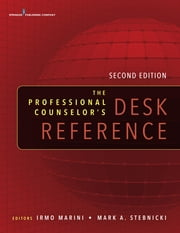 The Professional Counselor's Desk Reference, Second Edition ebook by Mark A. Stebnicki, PhD, LPC, CRC, CCM,Mark A. Stebnicki, PhD, LCP, DCMHS, CRC, CCM,Irmo Marini, PhD, DSc, CRC, CLCP