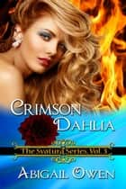 Crimson Dahlia ebook by Abigail Owen