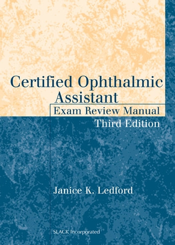 Certified Ophthalmic Assistant Exam Review Manual, Third Edition ebook by