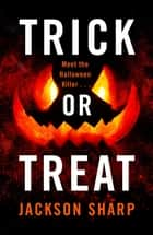 Trick or Treat ebook by Jackson Sharp