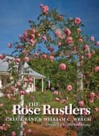 The Rose Rustlers ekitaplar by William C. Welch, Greg Grant