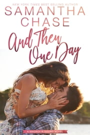 And Then One Day - Magnolia Sound, #4 ebook by Samantha Chase