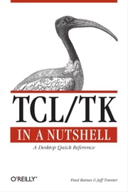 Tcl/Tk in a Nutshell ebook by Paul Raines,Jeff Tranter