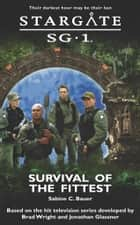 Stargate SG1-07: Survival of the Fittest ebook by Sabine Bauer