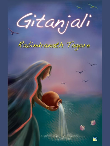 Gitanjali (Song Offerings) by Rabindranath Tagore ebook by Rabindranath Tagore