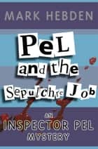 Pel And The Sepulchre Job ebook by