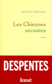 Les chiennes savantes ebook by Virginie Despentes