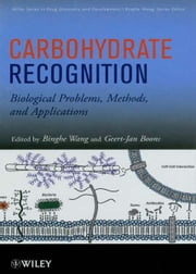 Carbohydrate Recognition - Biological Problems, Methods, and Applications ebook by Binghe Wang,Geert-Jan Boons