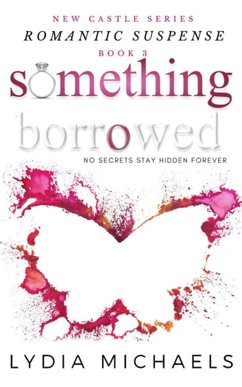 Something Borrowed - New Castle, #3 ebook by Lydia Michaels