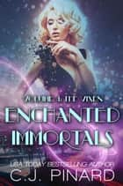 Enchanted Immortals 4: The Vixen - Enchanted Immortals, #4 ebook by C.J. Pinard