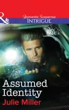 Assumed Identity (Mills & Boon Intrigue) (The Precinct: Task Force, Book 4) ebook by Julie Miller