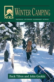 NOLS Winter Camping ebook by John Gookin,Buck Tilton
