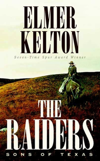 The Raiders: Sons of Texas ebook by Elmer Kelton