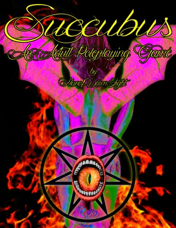 Succubus: An Adult Roleplaying Game eBook by ManofDawnLight