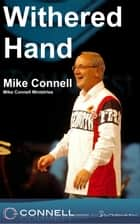 The Man with the Withered Hand (sermon) ebook by Mike Connell