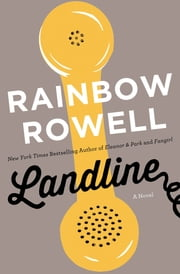 Landline - A Novel ebook by Rainbow Rowell