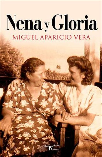Nena y Gloria ebook by Miguel Aparicio