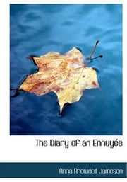 The Diary Of An Ennuyee ebook by Anna Brownell Jameson