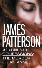 Confessions: The Murder of an Angel ebook by James Patterson, Maxine Paetro