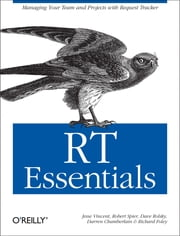 RT Essentials ebook by Jesse Vincent,Robert Spier,Dave Rolsky,Darren Chamberlain,Richard Foley