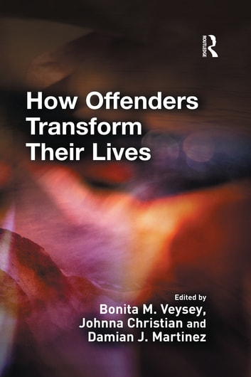 How Offenders Transform Their Lives ebook by