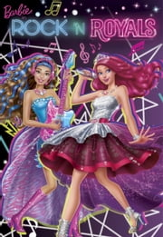 Barbie in Rock 'n Royals: The Chapter Book (Barbie in Rock 'n Royals) ebook by Molly McGuire Woods