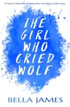 The Girl Who Cried Wolf ebook by