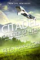 Citadel: Children of Light - Citadel, #3 ebook by Kevin Tumlinson