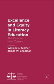 Excellence and Equity in Literacy Education - The Case of New Zealand ebook by William E. Tunmer,James W. Chapman