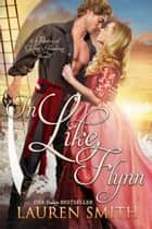 In Like Flynn - Pirates of King's Landing, #2 ebook by Lauren Smith