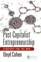 Post-Capitalist Entrepreneurship - Startups for the 99% ebook by Boyd Cohen