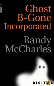Ghost-B-Gone Incorporated ebook by Randy McCharles