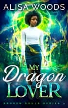 My Dragon Lover ebook by Alisa Woods