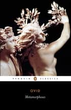 Metamorphosis ebook by Ovid, David Raeburn