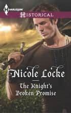 The Knight's Broken Promise ebook by Nicole Locke