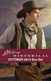 Love Inspired Historical October 2014 Box Set - Big Sky Cowboy\Married by Christmas\Suitor by Design\The Nanny Arrangement ebook by Linda Ford,Karen Kirst,Christine Johnson,Lily George