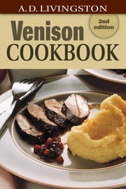 Venison Cookbook ebook by A. D. Livingston