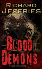 Blood Demons ebook by Richard Jeffries