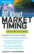 All About Market Timing, Second Edition ebook by Leslie N. Masonson