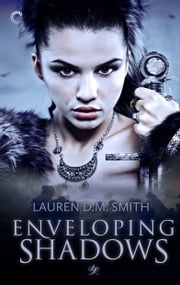 Enveloping Shadows ebook by Lauren D.M. Smith