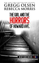 The Girl and the Horrors of Howard Ave. ebook by Gregg Olsen, Rebecca Morris