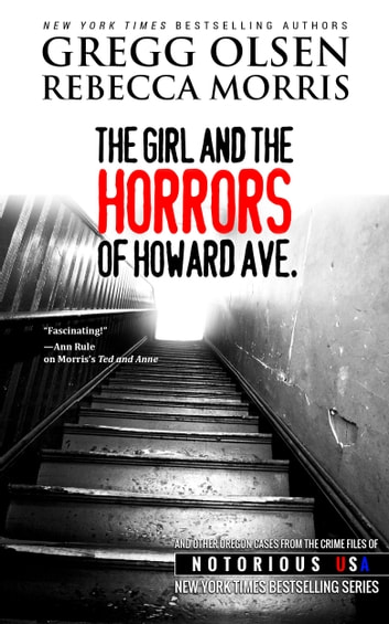 The Girl and the Horrors of Howard Ave. ebook by Gregg Olsen,Rebecca Morris