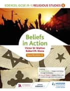 Edexcel Religious Studies for GCSE (9-1): Beliefs in Action (Specification B) ebook by Victor W. Watton, Robert M. Stone