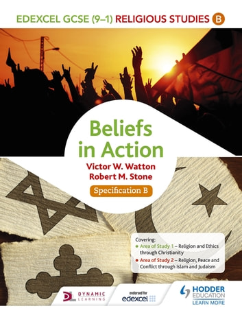 Edexcel Religious Studies for GCSE (9-1): Beliefs in Action (Specification B) ebook by Victor W. Watton,Robert M. Stone