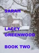 Sarah: Book Two ebook by Lacey Greenwood